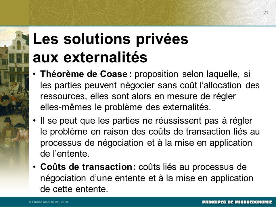 Théorème de Coase : proposition selon laquelle, si les parties peuvent négocier sans coût l'allocation des ressources, elles sont alors en mesure de r