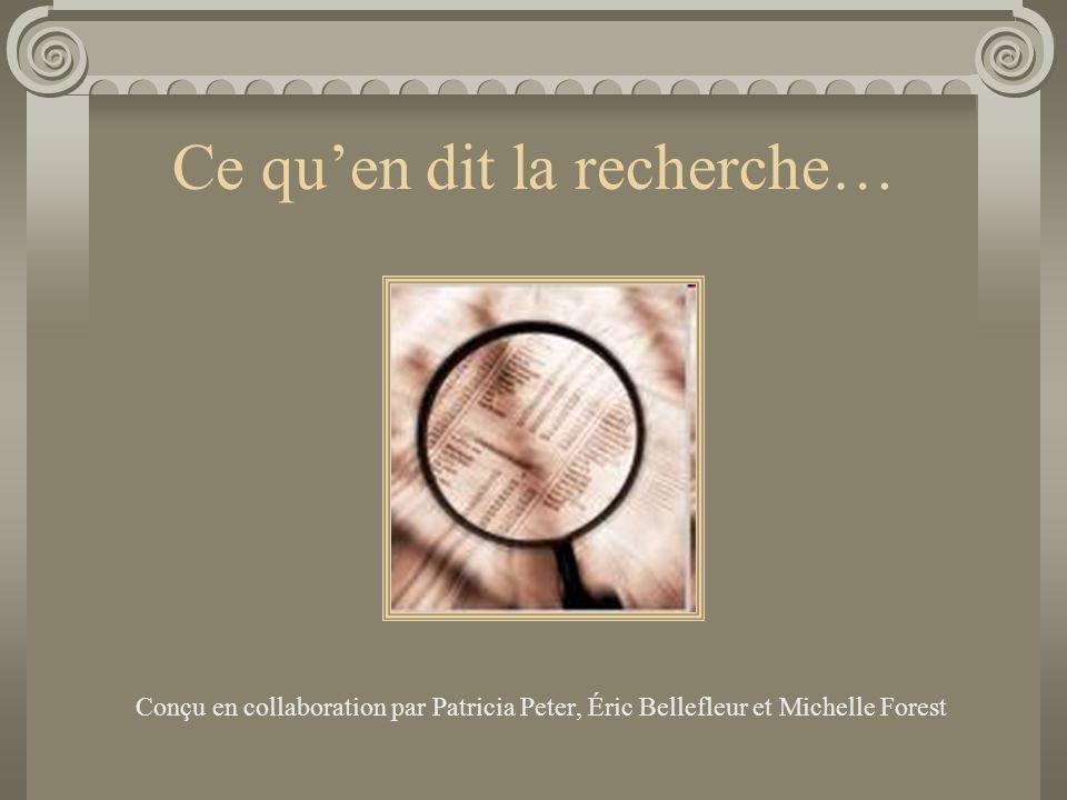 Ce qu'en dit la recherche… Conçu en collaboration par Patricia Peter, Éric Bellefleur et Michelle Forest