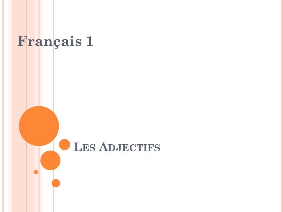 L ES A DJECTIFS Français 1