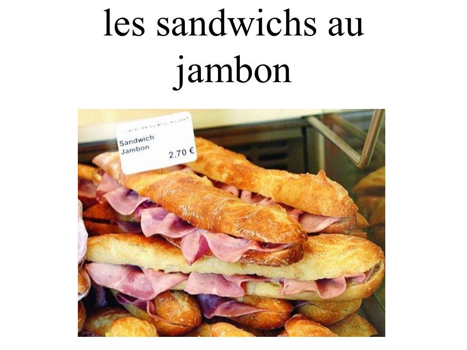 les sandwichs au jambon