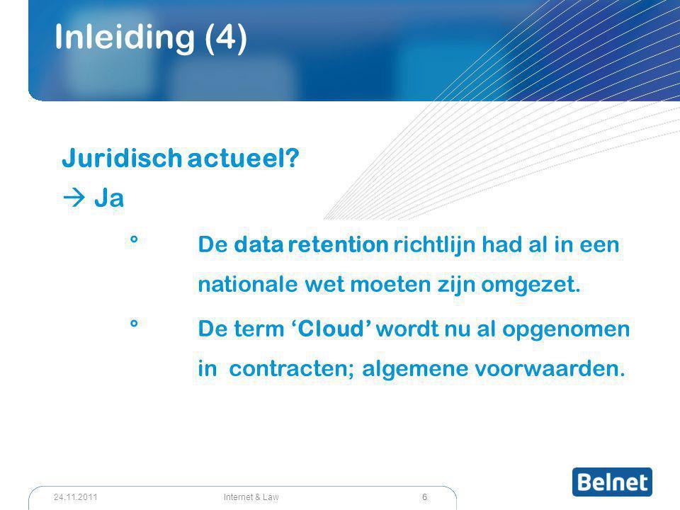 47 Internet & Law24.11.2011 Cloud Computing (18) Nieuwe specifieke wetgeving nodig .