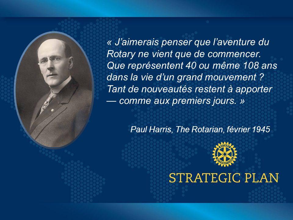 Click to edit Master title style « J'aimerais penser que l'aventure du Rotary ne vient que de commencer.
