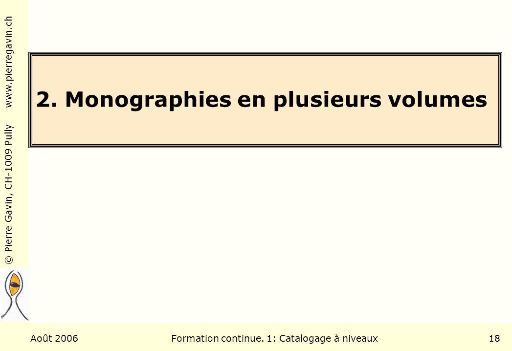 © Pierre Gavin, CH-1009 Pully www.pierregavin.ch Août 2006Formation continue.