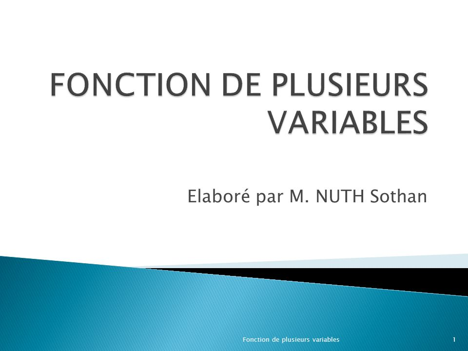 Elaboré par M. NUTH Sothan 1Fonction de plusieurs variables