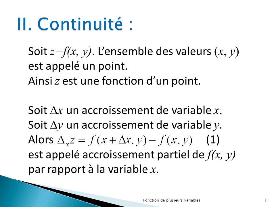 Soit z=f(x, y). L'ensemble des valeurs (x, y) est appelé un point. Ainsi z est une fonction d'un point. Soit  x un accroissement de variable x. Soit