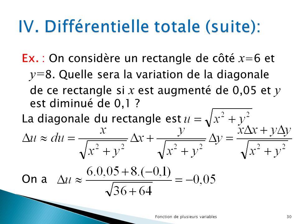 Ex. : On considère un rectangle de côté x =6 et y= 8. Quelle sera la variation de la diagonale de ce rectangle si x est augmenté de 0,05 et y est dimi