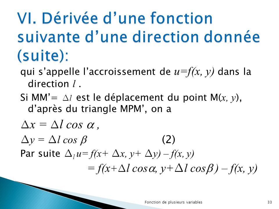 qui s'appelle l'accroissement de u=f(x, y) dans la direction l. Si MM'= ∆ l est le déplacement du point M( x, y ), d'après du triangle MPM', on a ∆ x