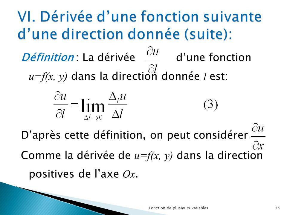Définition : La dérivée d'une fonction u=f(x, y) dans la direction donnée l est: D'après cette définition, on peut considérer Comme la dérivée de u=f(