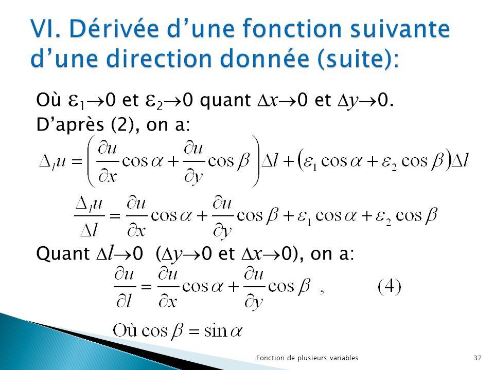 Où  1  0 et  2  0 quant  x  0 et  y  0. D'après (2), on a: Quant  l  0 (  y  0 et  x  0), on a: 37Fonction de plusieurs variables