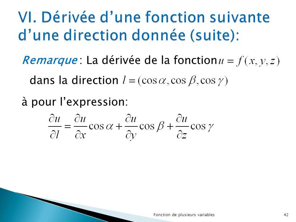 Remarque : La dérivée de la fonction dans la direction à pour l'expression: 42Fonction de plusieurs variables