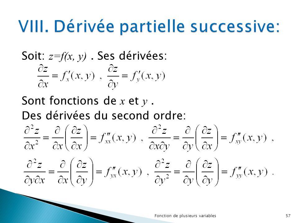 Soit: z=f(x, y). Ses dérivées: Sont fonctions de x et y. Des dérivées du second ordre: 57Fonction de plusieurs variables