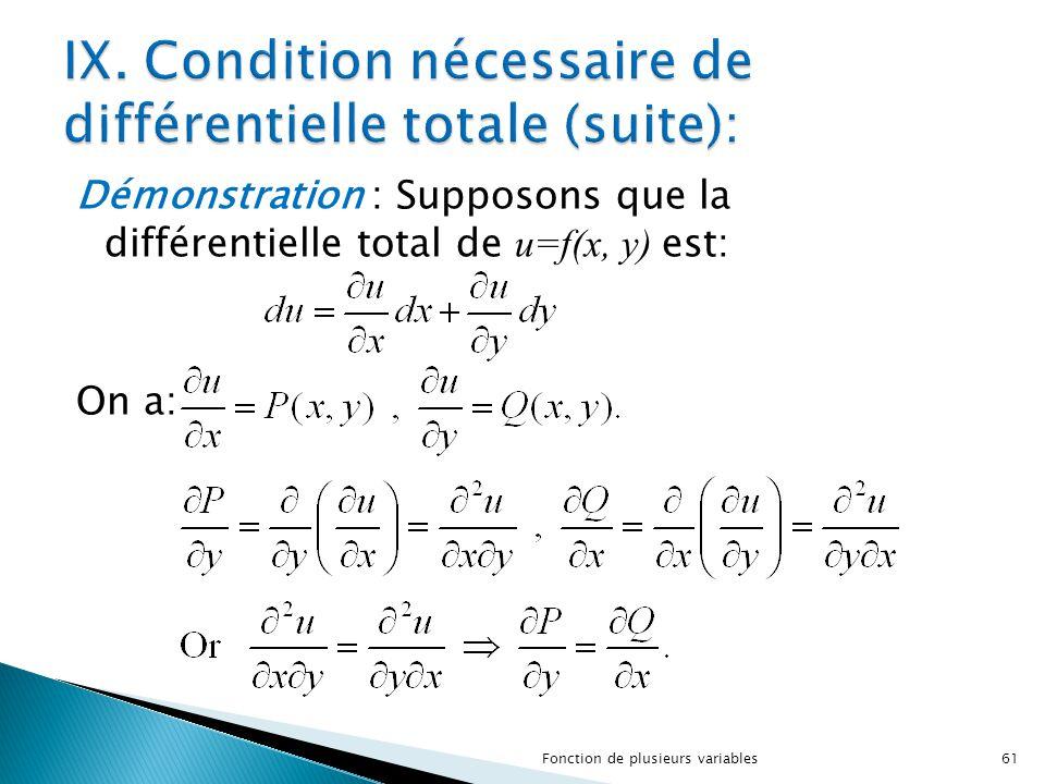 Démonstration : Supposons que la différentielle total de u=f(x, y) est: On a: 61Fonction de plusieurs variables