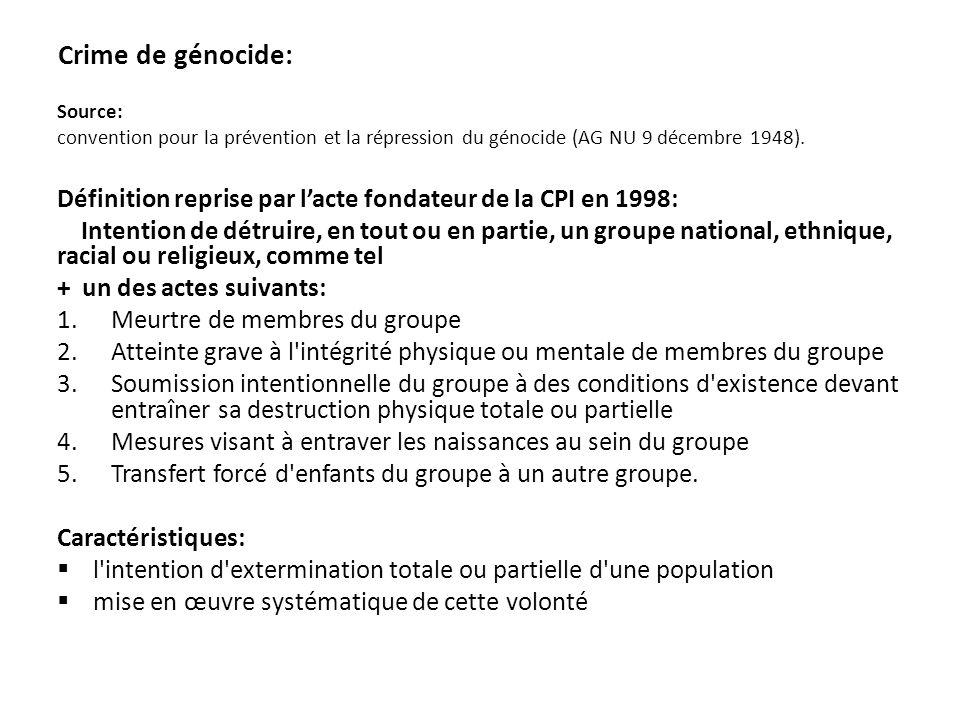 Crime de génocide: Source: convention pour la prévention et la répression du génocide (AG NU 9 décembre 1948).