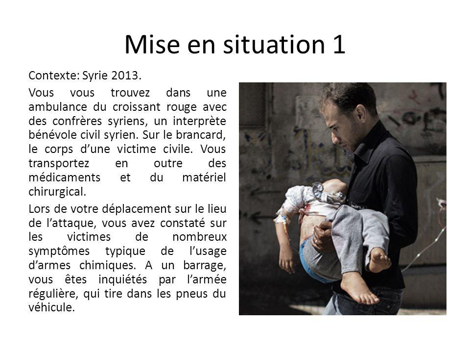 Mise en situation 1 Contexte: Syrie 2013.