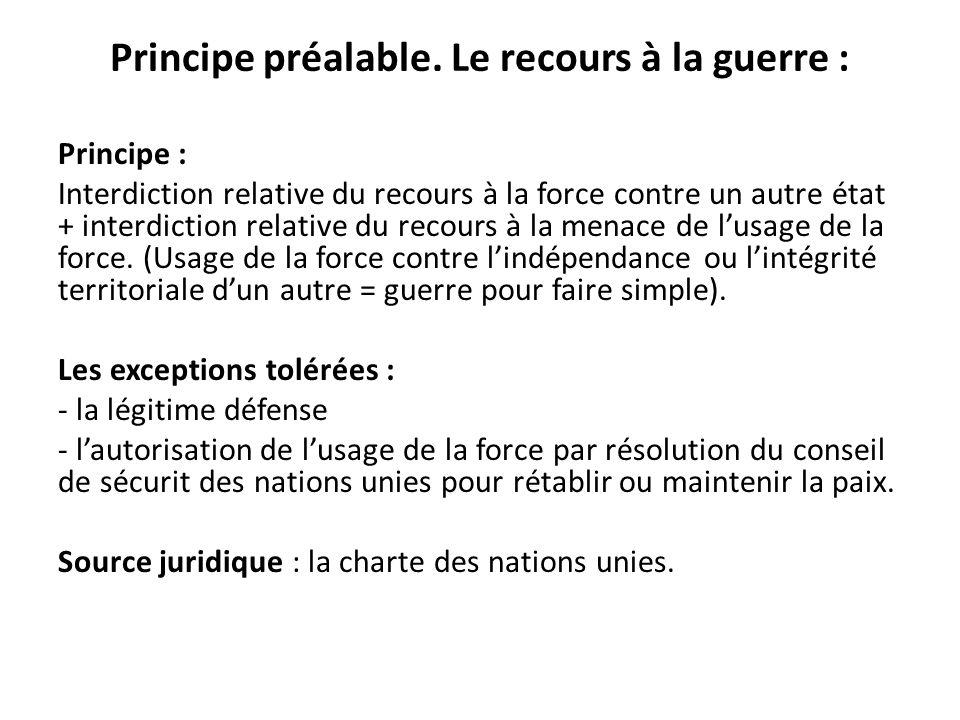 La notion de conflit armé Le CICR propose les définitions suivantes (position de 2008) : Il y a conflit armé international chaque fois qu'il y a recours à la force armée entre deux ou plusieurs États.
