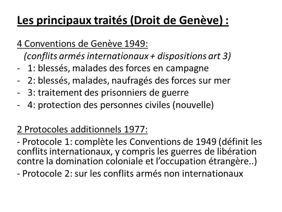 Les principaux traités (Droit de La Haye) :  1868: interdiction de certains projectiles (déclar.