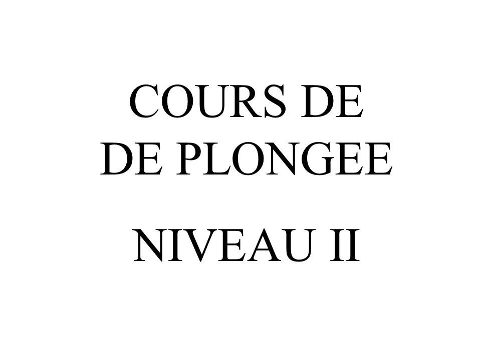 COURS DE DE PLONGEE NIVEAU II