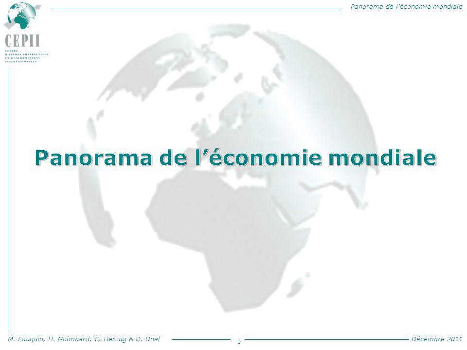 Panorama de l'économie mondiale M. Fouquin, H. Guimbard, C. Herzog & D. Ünal Décembre 2011 1