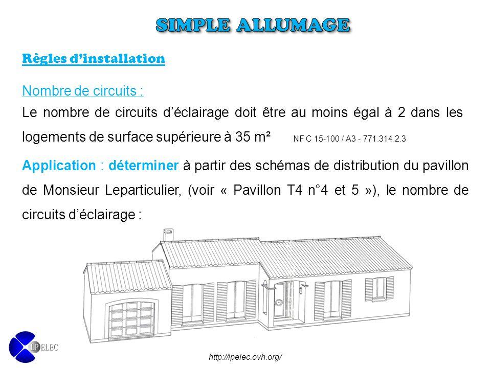 Nombre de circuits : Le nombre de circuits d'éclairage doit être au moins égal à 2 dans les logements de surface supérieure à 35 m² NF C 15-100 / A3 -
