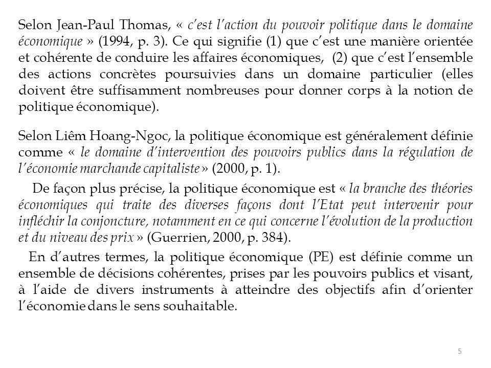 Les politiques économiques reposent sur deux principes : - Le principe de cohérence (Tinbergen, 1963) établit qu'une politique économique doit reposer sur un nombre d'instruments au moins aussi important que le nombre d'objectifs qui lui sont assignés.