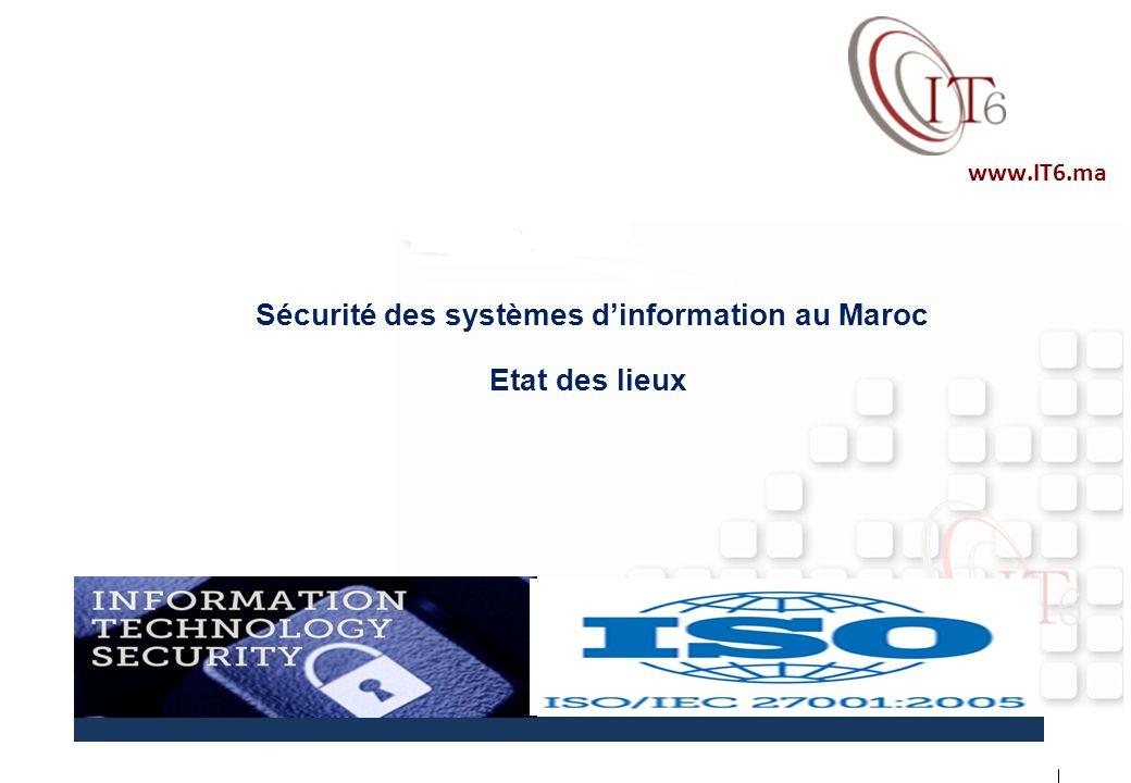 www.IT6.ma Sécurité des systèmes d'information au Maroc Etat des lieux www.IT6.ma