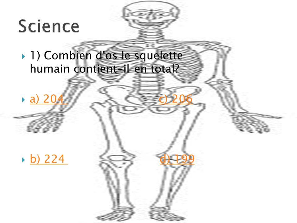  1) Combien d os le squelette humain contient-il en total.