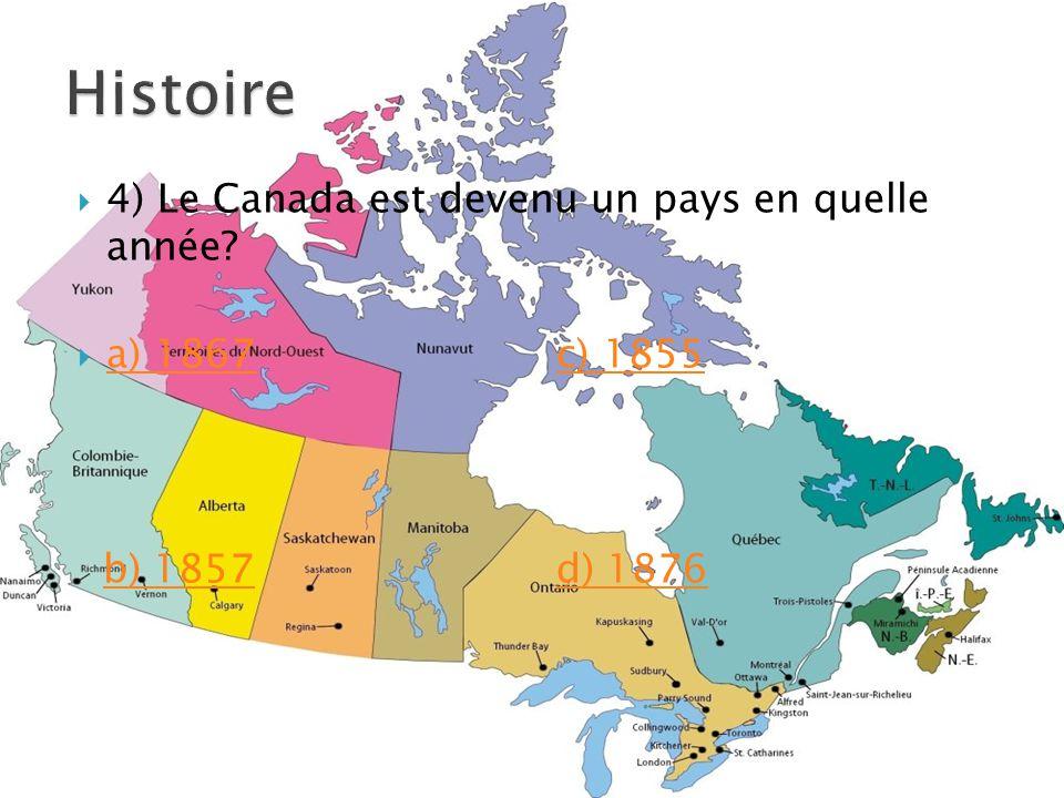  4) Le Canada est devenu un pays en quelle année.