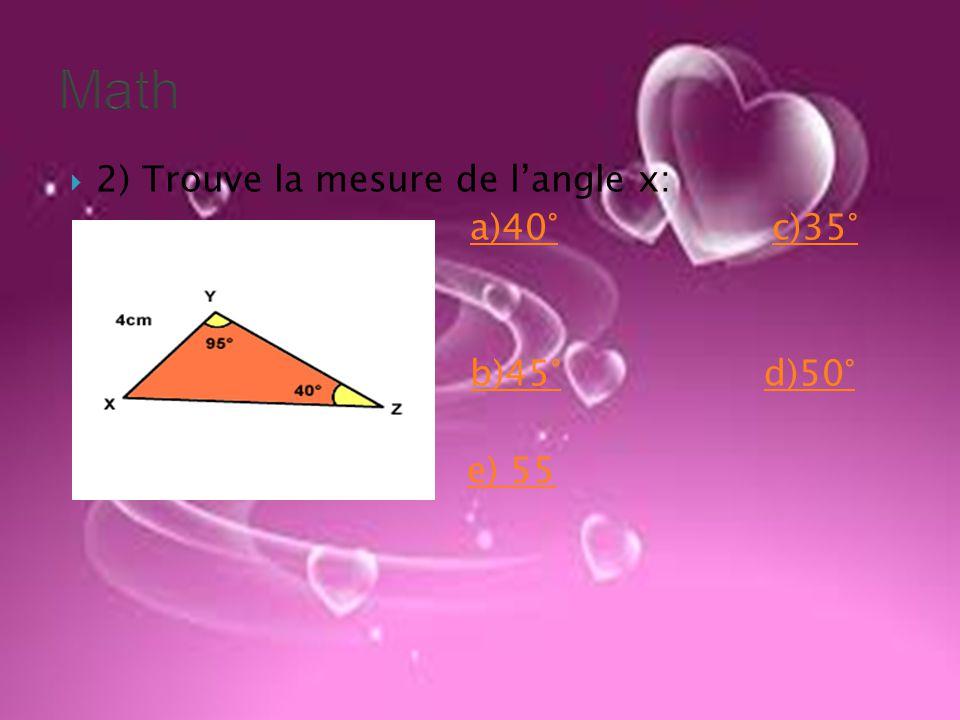  2) Trouve la mesure de l'angle x:  a)40° c)35°a)40°c)35°  v  b)45° d)50°b)45°d)50°  e) 55