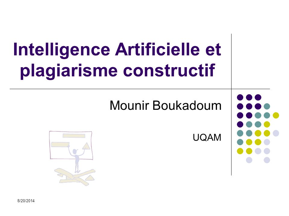 8/20/2014 Intelligence Artificielle et plagiarisme constructif Mounir Boukadoum UQAM