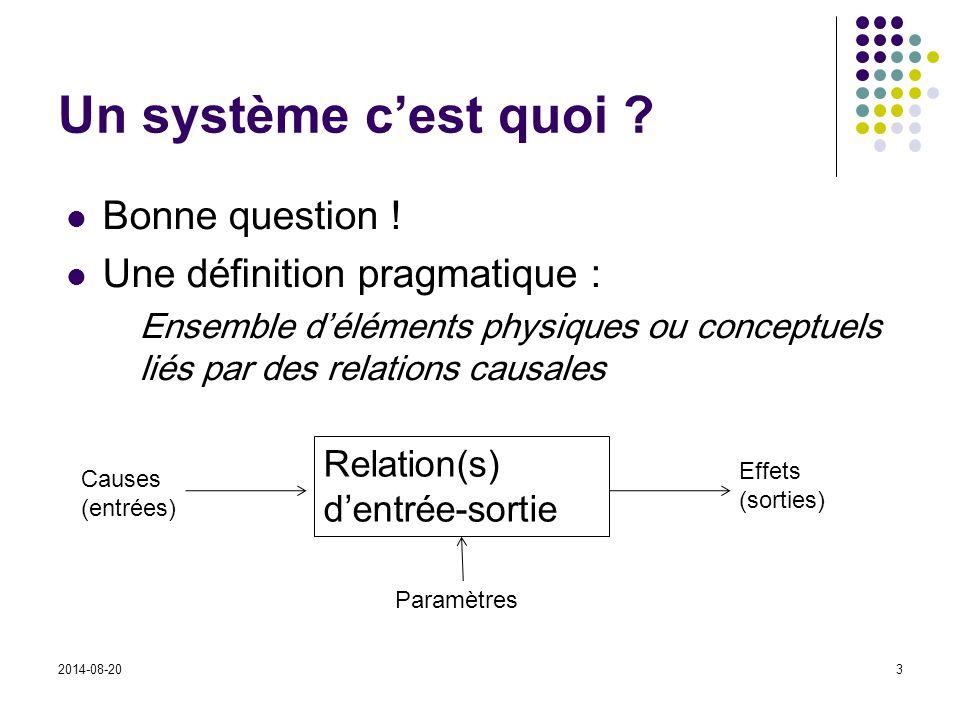 Un système c'est quoi ? Bonne question ! Une définition pragmatique : Ensemble d'éléments physiques ou conceptuels liés par des relations causales 201