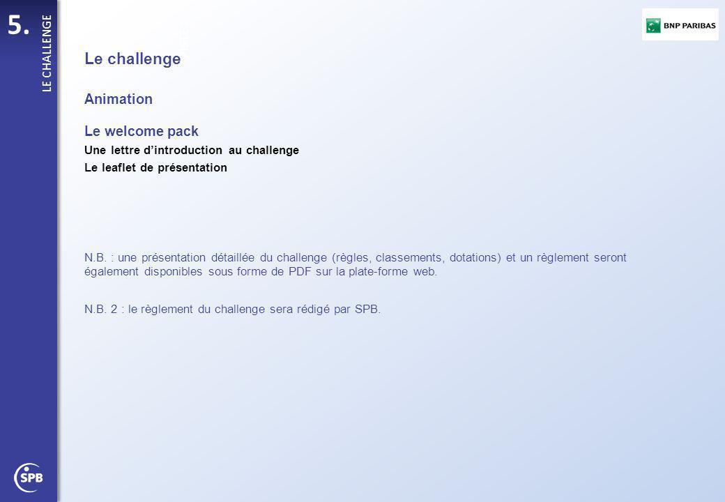 5. PISTE 1 LE CHALLENGE Le challenge Animation Le welcome pack Une lettre d'introduction au challenge Le leaflet de présentation N.B. : une présentati