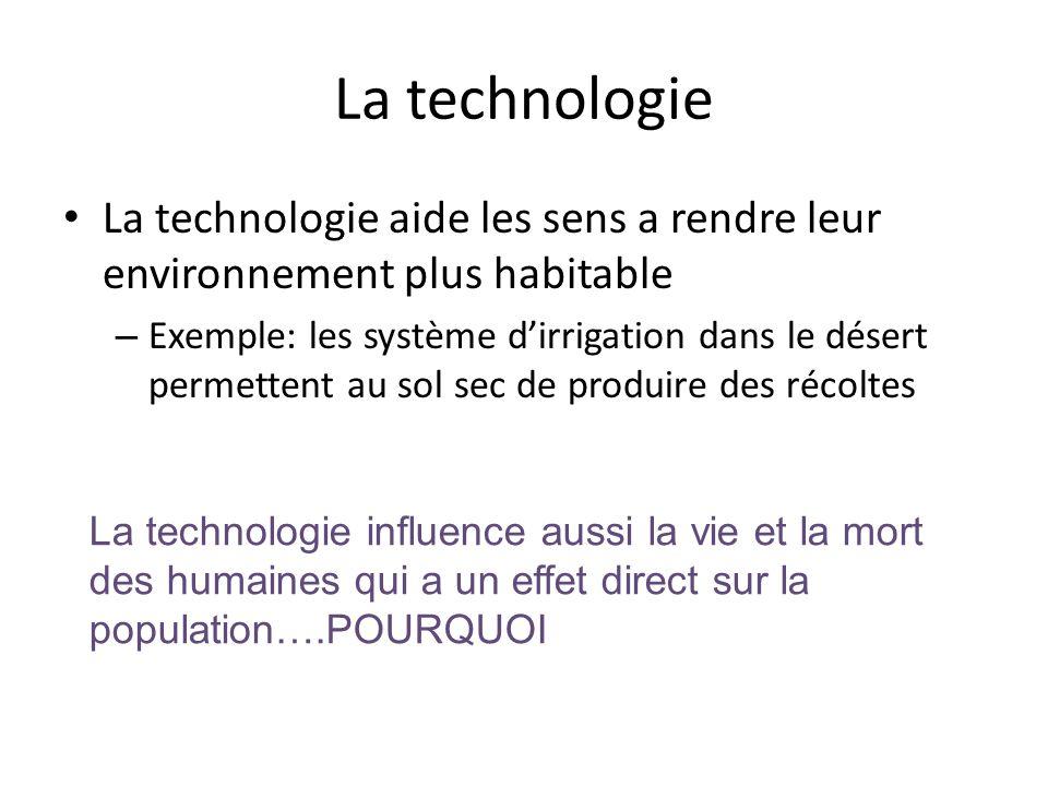 La technologie La technologie aide les sens a rendre leur environnement plus habitable – Exemple: les système d'irrigation dans le désert permettent a