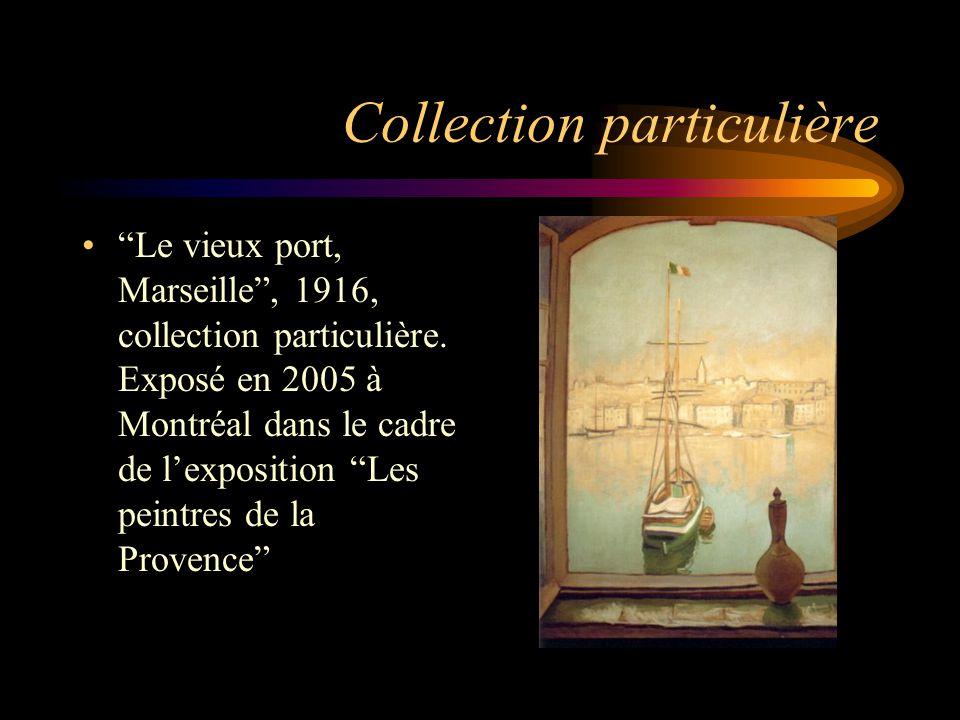 """Collection particulière """"Le vieux port, Marseille"""", 1916, collection particulière. Exposé en 2005 à Montréal dans le cadre de l'exposition """"Les peintr"""