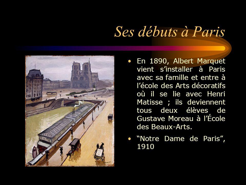 Ses débuts à Paris En 1890, Albert Marquet vient s'installer à Paris avec sa famille et entre à l'école des Arts décoratifs où il se lie avec Henri Ma