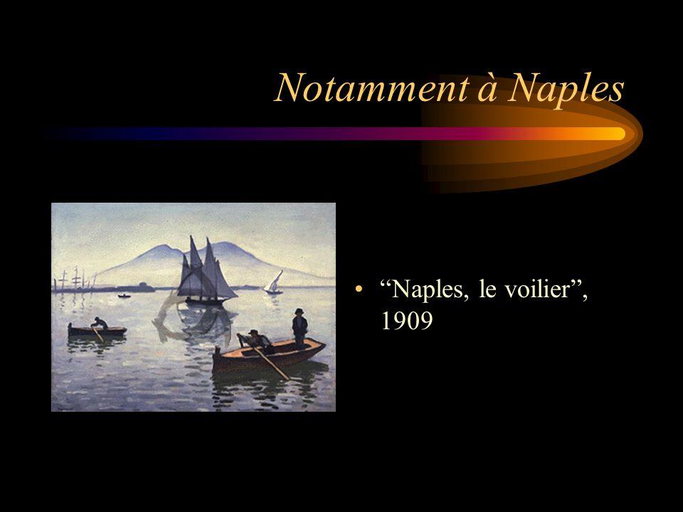 """Notamment à Naples """"Naples, le voilier"""", 1909"""
