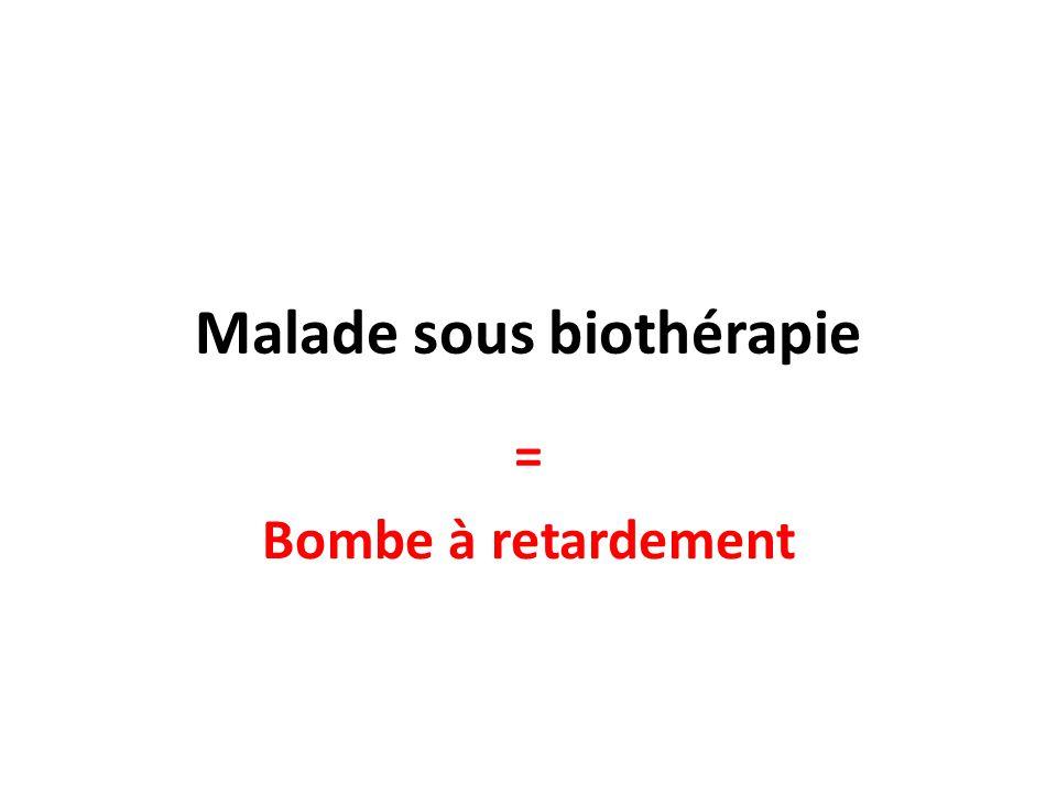 Malade sous biothérapie = Bombe à retardement