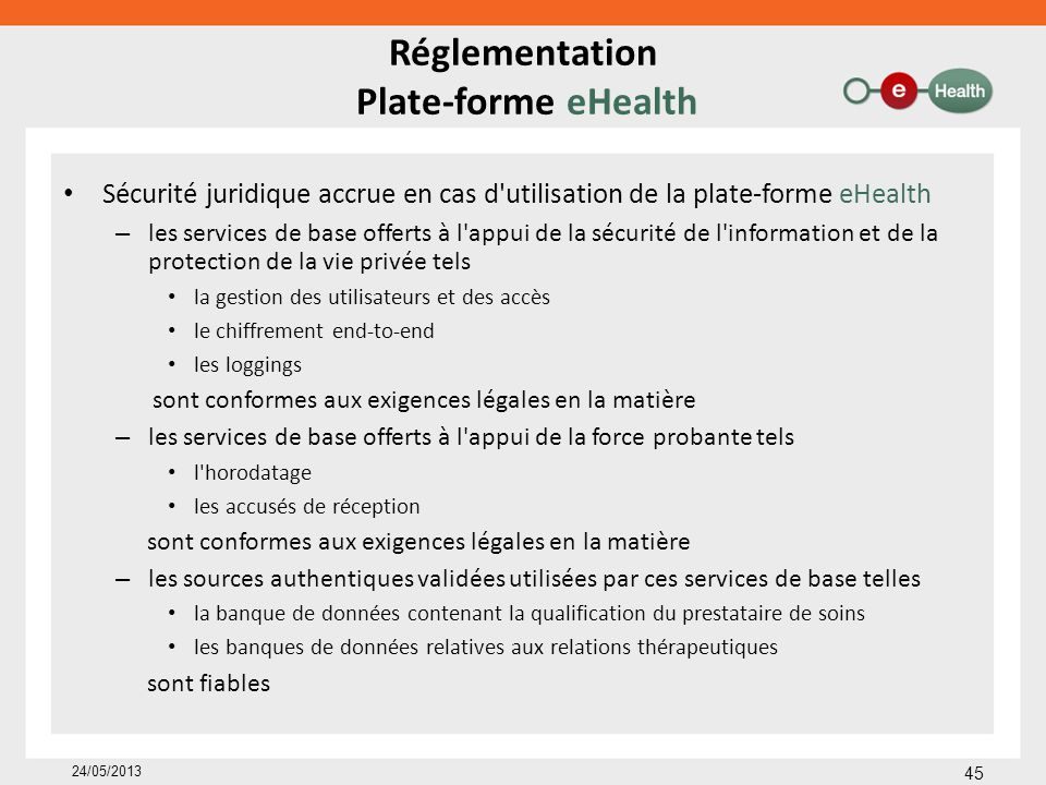 Réglementation Plate-forme eHealth Sécurité juridique accrue en cas d'utilisation de la plate-forme eHealth – les services de base offerts à l'appui d