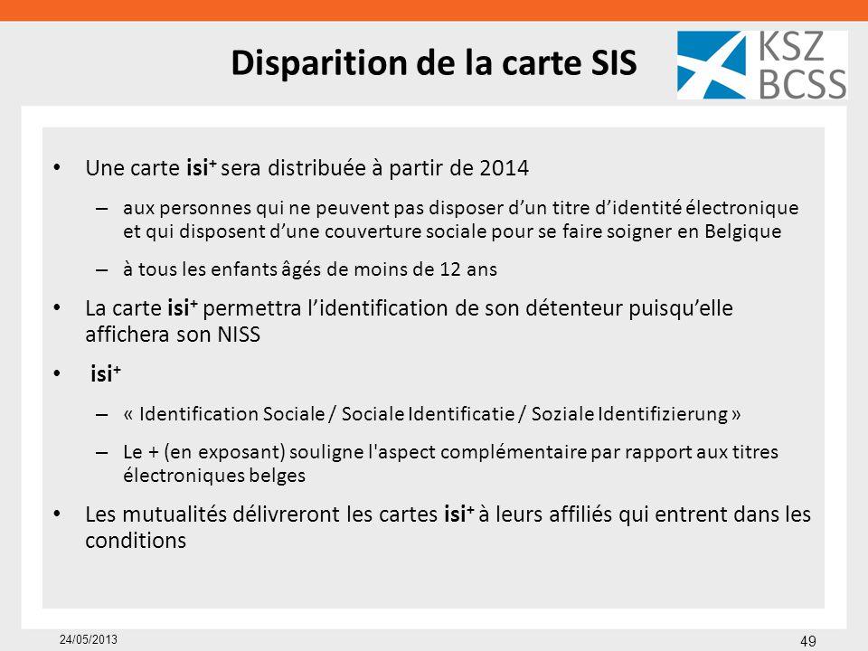 Disparition de la carte SIS Une carte isi + sera distribuée à partir de 2014 – aux personnes qui ne peuvent pas disposer d'un titre d'identité électro