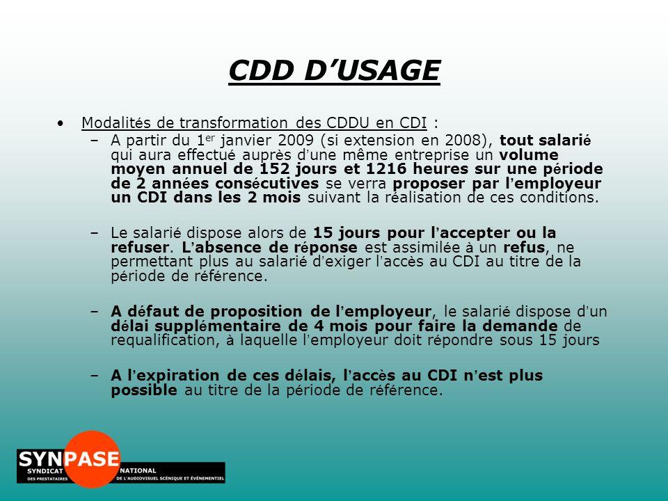 Modalit é s de transformation des CDDU en CDI : –A partir du 1 er janvier 2009 (si extension en 2008), tout salari é qui aura effectu é aupr è s d ' u