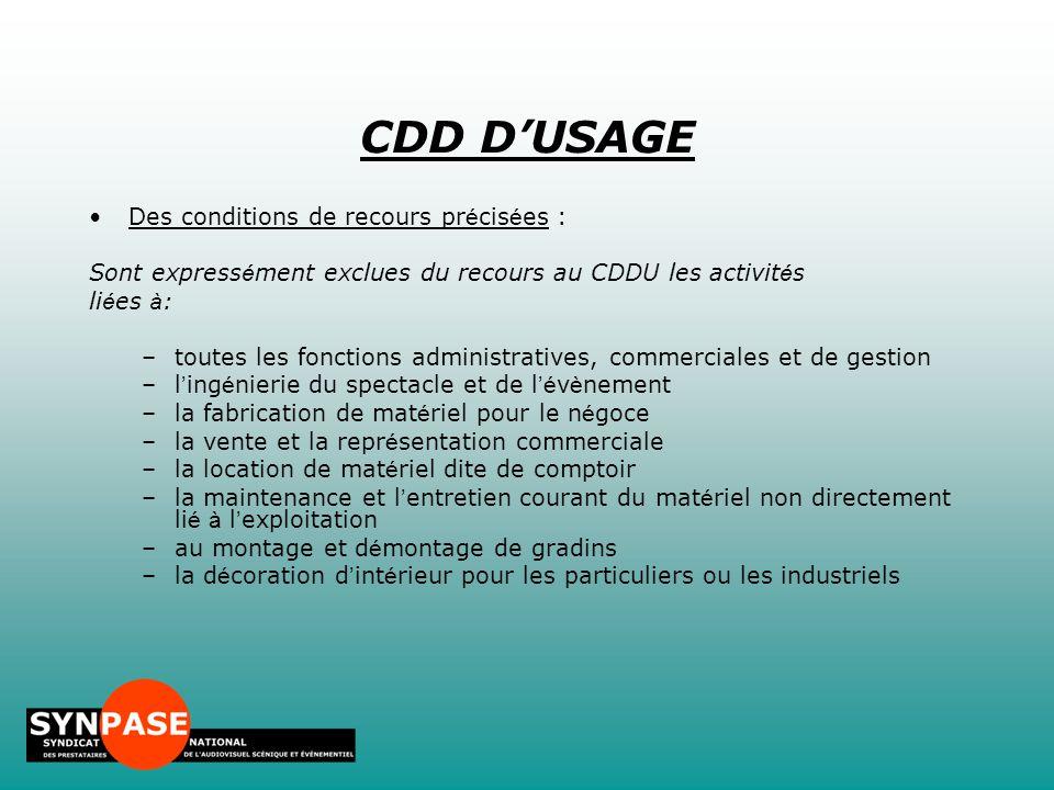 Des conditions de recours pr é cis é es : Sont express é ment exclues du recours au CDDU les activit é s li é es à : –toutes les fonctions administrat