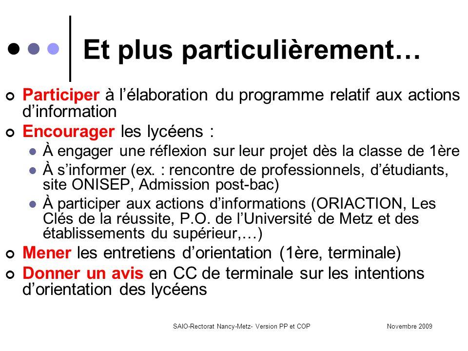Novembre 2009SAIO-Rectorat Nancy-Metz- Version PP et COP Participer à l'élaboration du programme relatif aux actions d'information Encourager les lycé