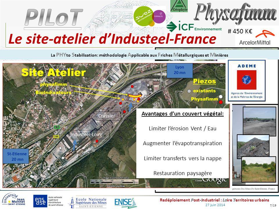 27 juin 2014 Le site-atelier d'Industeel-France La PHY to S tabilisation: méthodologie A pplicable aux F riches M étallurgiques et M inières # 450 K€