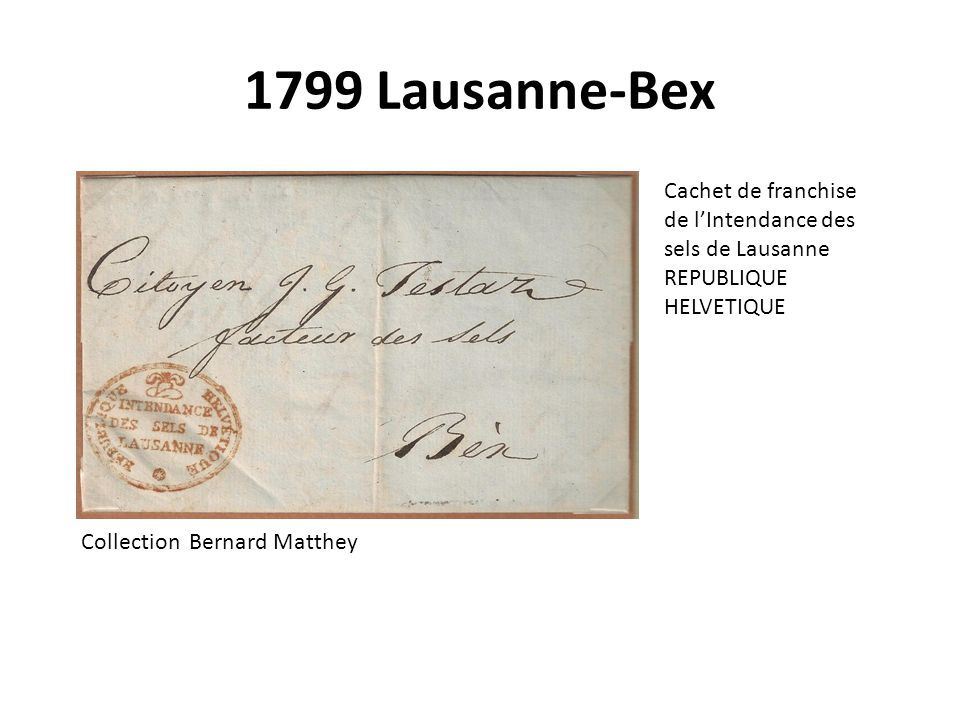 1799 Lausanne-Bex Cachet de franchise de l'Intendance des sels de Lausanne REPUBLIQUE HELVETIQUE Collection Bernard Matthey