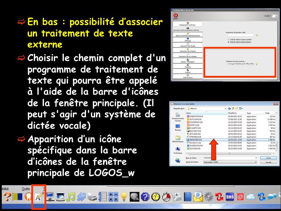  En bas : possibilité d'associer un traitement de texte externe  Choisir le chemin complet d'un programme de traitement de texte qui pourra être app