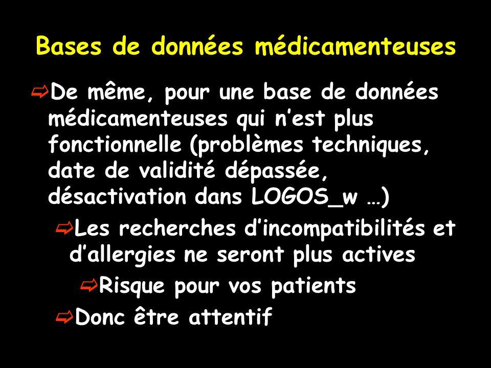 Bases de données médicamenteuses  De même, pour une base de données médicamenteuses qui n'est plus fonctionnelle (problèmes techniques, date de valid