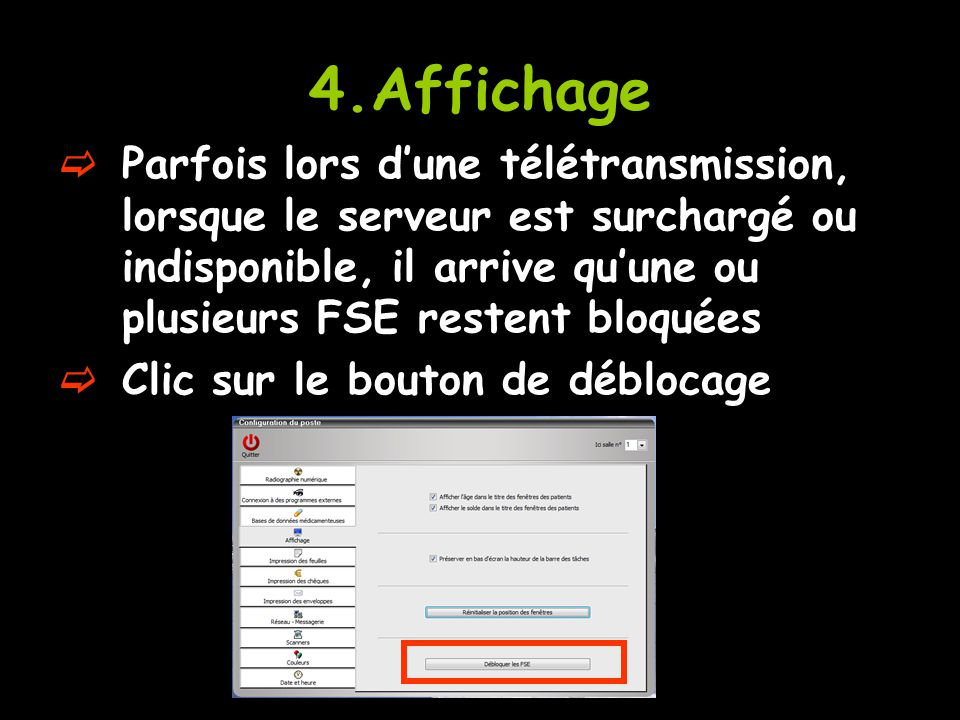 4.Affichage  Parfois lors d'une télétransmission, lorsque le serveur est surchargé ou indisponible, il arrive qu'une ou plusieurs FSE restent bloquée