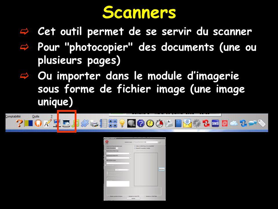 Scanners  Cet outil permet de se servir du scanner  Pour