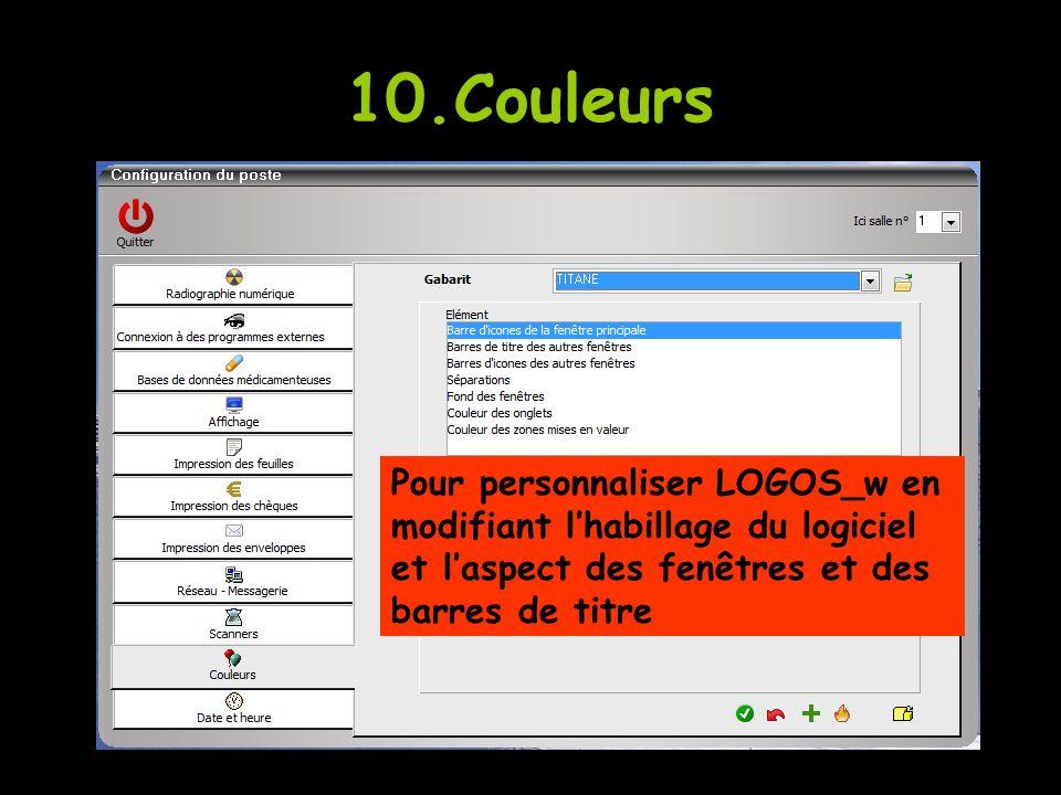 10.Couleurs Pour personnaliser LOGOS_w en modifiant l'habillage du logiciel et l'aspect des fenêtres et des barres de titre