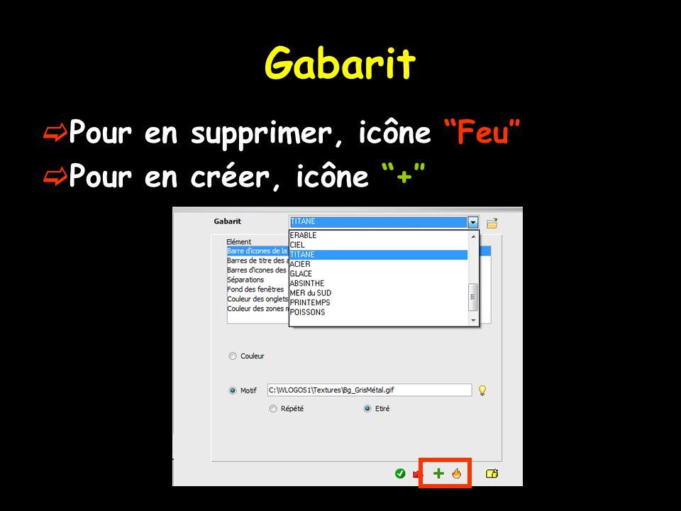 """Gabarit  Pour en supprimer, icône """"Feu″  Pour en créer, icône """"+″"""