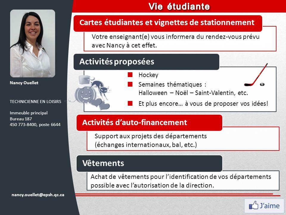 Cartes étudiantes et vignettes de stationnement Votre enseignant(e) vous informera du rendez-vous prévu avec Nancy à cet effet. Activités proposées Ho